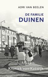 De familie Duinen -kroniek van Katwijk Beelen, Adri van