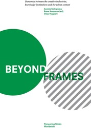 Beyond Frames -dynamics between the creative industries, knowledge institut Schramme, Annick