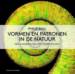 Fascinerende patronen in de natuur -van slakkenhuizen tot sterrens telsels Ball, Philip