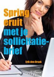 Spring eruit met je sollicitatiebrief -Derde herziene druk 2015 Draak, E. den
