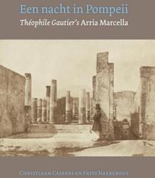 Een nacht in Pompeii -Theophile Gautier's Arria cellla Caspers, Christiaan