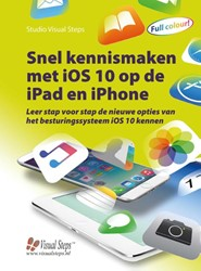 Snel kennismaken met de iPad en iPhone ( -leer stap voor stap de belangr ijkste en nieuwe opties van de Studio Visual Steps