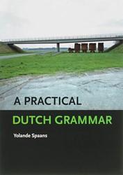 A Practical Dutch Grammar Spaans, Y.