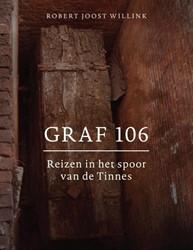Graf 106 -reizen in het spoor van de Tin nes Willink, Robert Joost