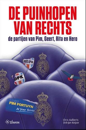 De puinhopen van rechts -de partijen van Pim, Geert, Ri ta en Hero Aalberts, Chris
