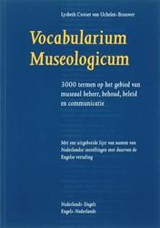 Vocabularium Museologicum N-E/E-N -3000 termen op het gebied van museaal beheer, behoud, beleid Croiset van Uchelen-Brouwer, L.