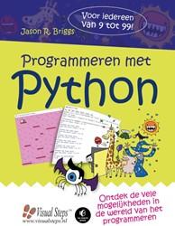 Programmeren met Python -ontdek de vele mogelijkheden v an het programmeren Briggs, Jason R.