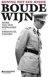 Boudewijn -Koning met een missie Wijngaert, Mark Van den