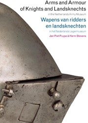 ARMS AND ARMOUR OF KNIGHTS AND LANDSKNEC -IN THE NETHERLANDS ARMY MUSEUM = IN HET NEDERLANDS LEGERMUSE PUYPE, J.P.