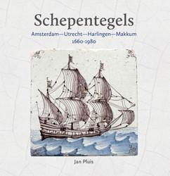 Schepentegels 1660-1980 -Amsterdam - Utrecht - Harl ingen - Makkum Pluis, Jan