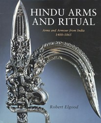 Hindu Arms And Ritual -Arms and Armour from India 140 0-1865 Elgood, Robert