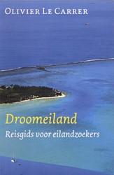 Droomeiland -reisgids voor eilandzoekers Carrer, Olivier Le