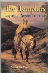 The Templars -laying a legent to rest Veen, K. ter