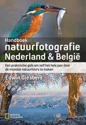 Handboek natuurfotografie -een praktische gids om zelf he t hele jaar door de mooiste na Giesbers, Edwin