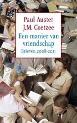EEN MANIER VAN VRIENDSCHAP -BRIEVEN 2008-2011 COETZEE, J.M.