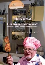 Lekker leven! -het seniorenrestaurant: ankerp unt van een humanistische zorg Becker, Hans