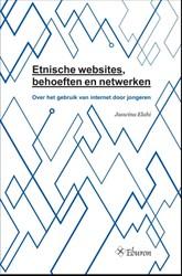 ETNISCHE WEBSITES, BEHOEFTEN EN NETWERKE -OVER HET GEBRUIK VAN INTERNET DOOR JONGEREN ELAHI, JASWINA