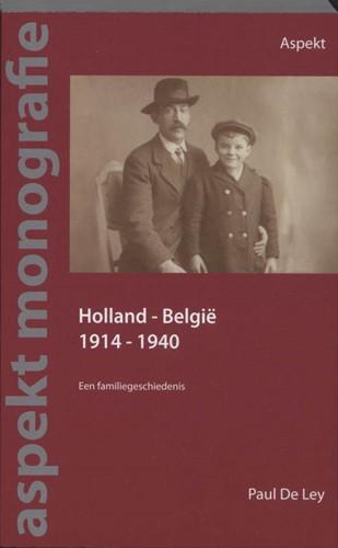 Holland - Belgie 1914-1940 -een familiegeschiedenis Ley, P. de