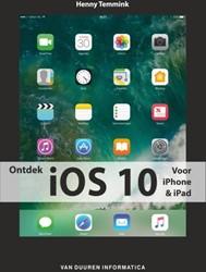 Ontdek iOS 10 -voor iPhone, iPad Temmink, Henny