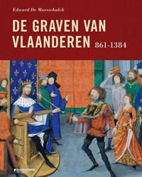 De Graven van Vlaanderen -861-1384 Maesschalck, Edward De