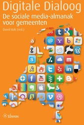 Digitale Dialoog -de sociale media-almanak voor gemeenten Kok, David