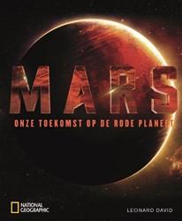 Mars -onze toekomst op de rode plane et David, Leonard