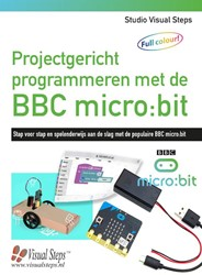 Projectgericht programmeren met de BBC m -Stap voor stap en spelenderwij s aan de slag met de populaire Studio Visual Steps