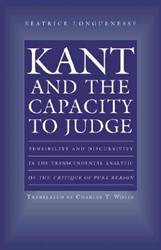 Kant and the Capacity to Judge - Sensibi -Sensibility and Discursivity i n the Transcendental Analytic Longuenesse, Beatrice