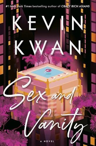 SEX & VANITY -A Novel KWAN, KEVIN