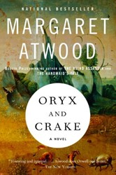 Oryx and Crake -The Maddaddam Trilogy, Book 1 Atwood, Margaret Eleanor