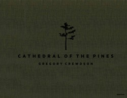 GREGORY CREWDSON: CATHEDRAL OF THE PINES CREWDSON G
