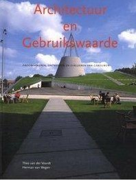 Architectuur en gebruikswaarde -programmeren, ontwerpen en eva lueren van gebouwen Voordt, Theo van der