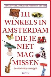 111 Winkels in Amsterdam die je niet mag Klautz, Henriette