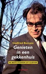 Genieten in een gekkenhuis -de beste stukken uit Elsevier Bomans, Godfried