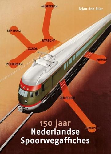 150 jaar Nederlandse Spoorwegaffiches Boer, Arjan den