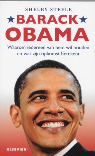 Barack Obama -waarom iedereen van hem wil ho uden en wat zijn opkomst betek Steele, S.