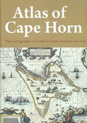 Atlas of Cape Horn -the cartography of southern So uth America 1500-1725 Klein, Maarten