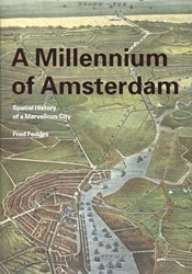 A Millennium of Amsterdam -spatial history of a marvellou s city Feddes, Fred