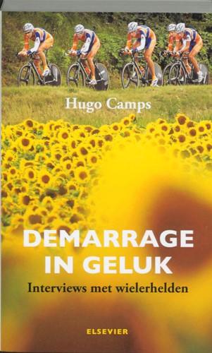 Demarrage in geluk -interviews met wielerhelden Camps, H.