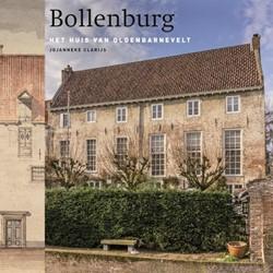 Bollenburg. Het huis van Oldenbarnevelt -het huis van Oldenbarnevelt Clarijs, Jojanneke