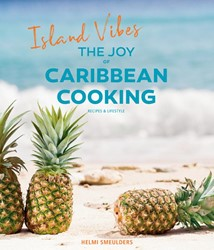 Island Vibes - The Joy of Caribbean Cook -Recipes & Lifestyle Smeulders, Helmi