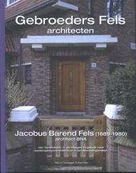 Gebroeders Fels, architecten -dubbele monografie Teunissen, Marcel