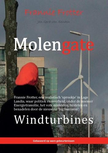 Molengate -Strijd tegen de windturbines d oor Frannie Frotter,een gewone Senden, Jan Gerd van