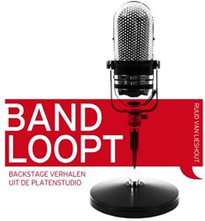 Band loopt -backstage verhalen uit de plat enstudio Lieshout, R.H.A. van