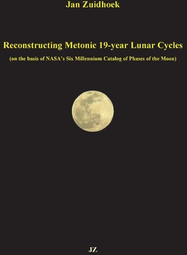 Reconstructing Metonic 19-year Lunar Cyc -(on the basis of NASA's S llennium Catalog of Phases of Zuidhoek, Jan