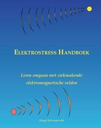 Elektrostress -leren omgaan met ziekmakende e lektromagnetische velden Schooneveld, Hugo
