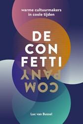 De Confetti Company -Warme Cultuurmakers in Coole T ijden Bussel, Luc van