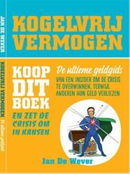 KogelVrij vermogen -de ultieme geldgids van een in sider om de crisis te overwinn Wever, Jan De