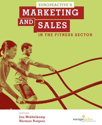 Marketing and Sales in the Fitness secto -by EuropeActive Middelkamp, Jan