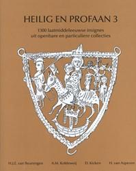 Heilig en Profaan -1300 laatmiddeleeuwse insignes uit openbare en particuliere Beuningen, H.J.E. van